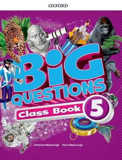 libro big questions from little pasajes librer 237 a internacional big questions 5 class book bilsborough katherine 978 0 19