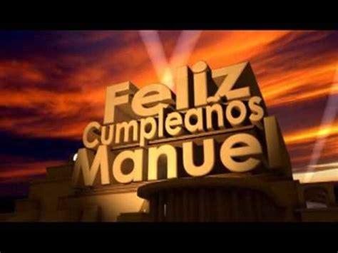 imagenes de feliz cumpleaños manuel feliz cumplea 241 os manuel youtube