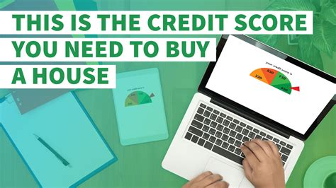 how to buy a house from a bank this is the credit score you need to buy a house gobankingrates