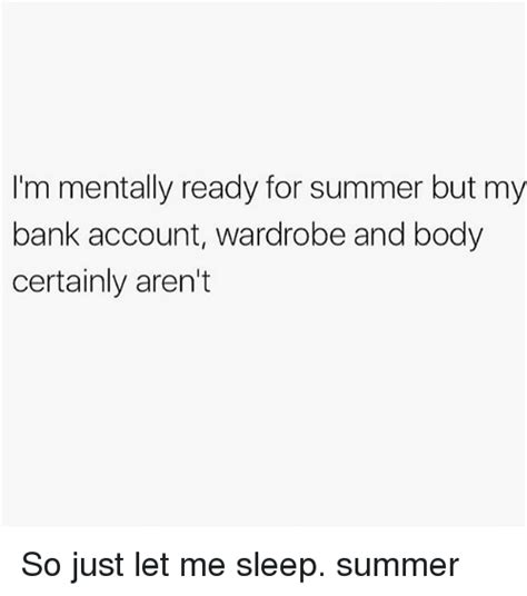 summer bank i m mentally ready for summer but my bank account wardrobe