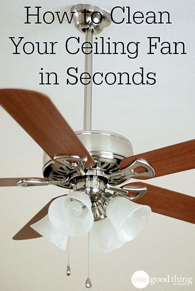 how to clean your ceiling fan in seconds 183 one good thing