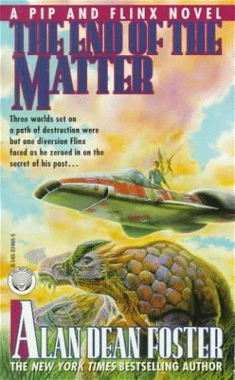 dean a from beginning to end books the end of the matter pip flinx 4 by alan dean foster