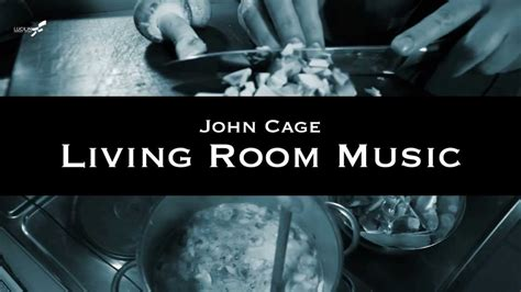 john cage living room music lucilin living room music john cage trailer youtube