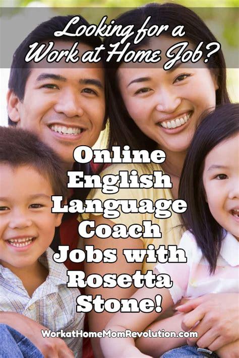 rosetta stone jobs work at home english language coach jobs with rosetta stone