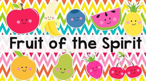fruit 0f the spirit fruit of the spirit song for