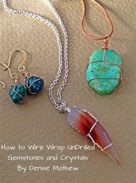 how to make jewelry with wire and stones how to wire wrap crystals and tumbled stones by