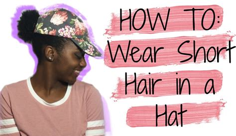 short hair styles with ball caps how to wear short hair in a hat youtube