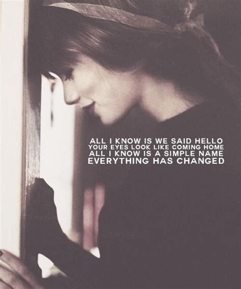 Everthing Has Changed everything has changed quotes