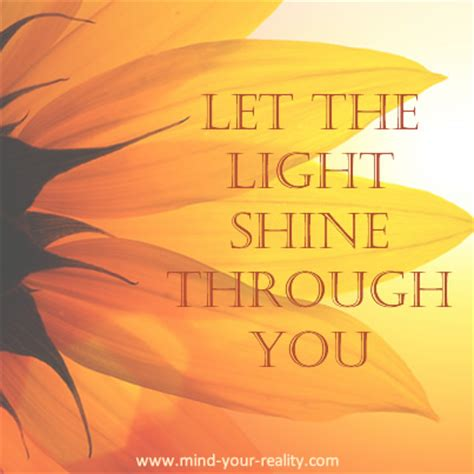 Let The Light Shine Through by Quotes Let The Light In Quote Addicts