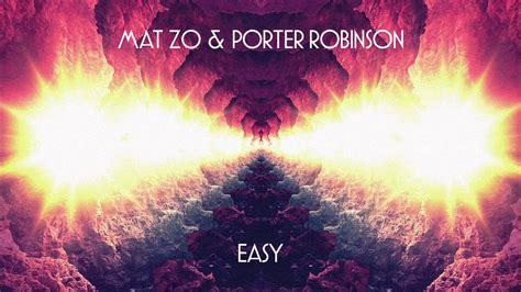 Mat Zo Discography by Mat Zo Porter Robinson Easy
