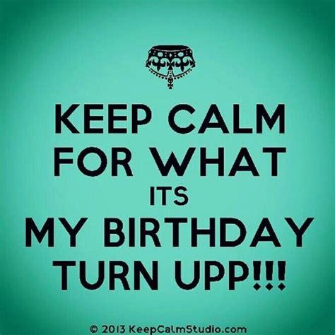 Its My Birthday Quotes Its My Birthday It S My Birthday Stuff Pinterest