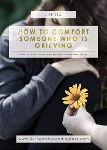 5 ways to comfort someone who is grieving what to say