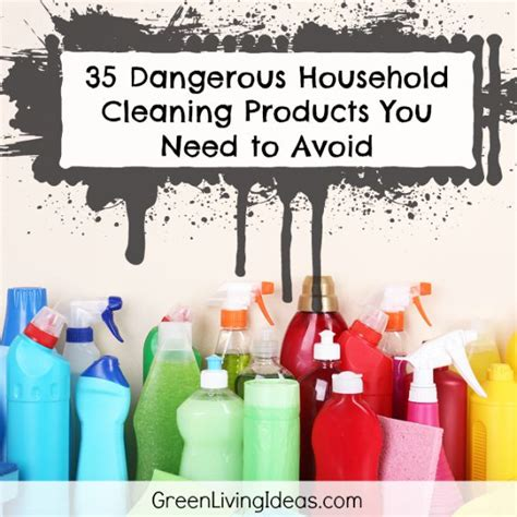 dangerous household chemicals 35 dangerous household cleaning products you need to avoid