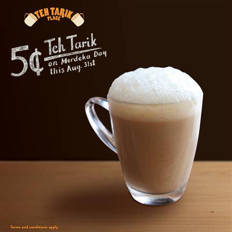 Teh Tarik Malaysia teh tarik place 5 cents teh tarik merdeka day promotion 31