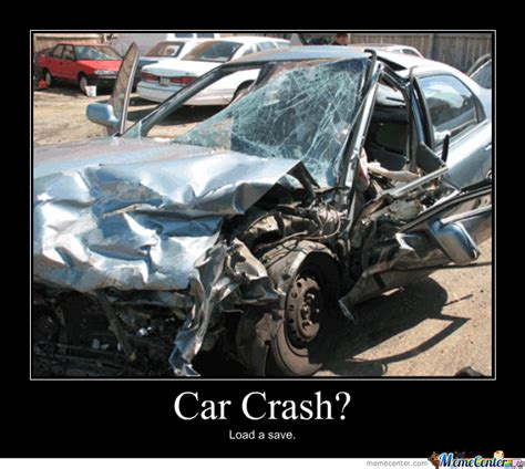Crash Meme - car accident meme 28 images ha ha car crash