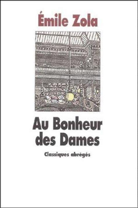 libro au bonheur des dames livre au bonheur des dames 201 mile zola