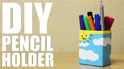 How To Make A Pencil Holder With Paper - how to make a pencil holder diy pencil holder