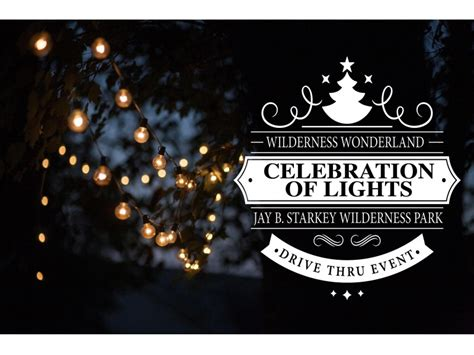 wilderness wonderland celebration of lights is back once
