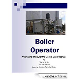 plant design and operations books boiler operator steam plant operations book 1