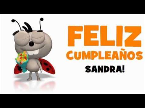imagenes de feliz cumpleaños amiga sandra 161 feliz cumplea 209 os sandra youtube