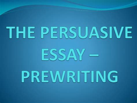Persuasive Essay Prewriting Worksheet by Persuasive Essay Prewriting Worksheet Essay Paragraph