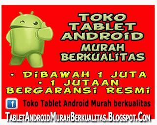 Tablet Murah Dan Berkualitas Dibawah 1 Juta toko tablet murah harga 1 juta