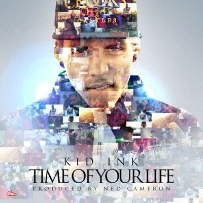 kid ink rss2 download listen new mixtape kid ink time of your life stream new song djbooth