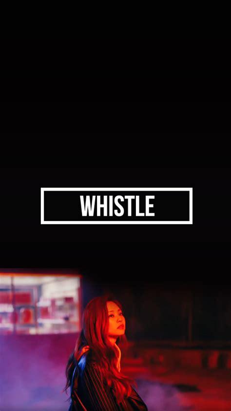 blackpink whistle littlebug 365 วอลเปเปอร ม อถ อ blackpink whistle