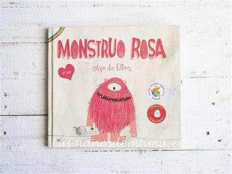 libro monstruo rosa rese 241 a del libro monstruo rosa las manos de mam 225
