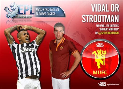 epl fix vidal or strootman who will fix manchester united s
