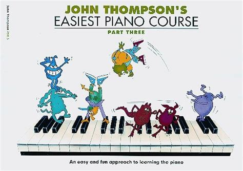 john thompsons easiest piano 0877180164 john thompson s easiest piano course part 3 perfect pitch