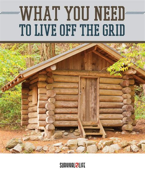Small Log Cabin Home Plans Things You Need To Live Off The Grid Survival Life