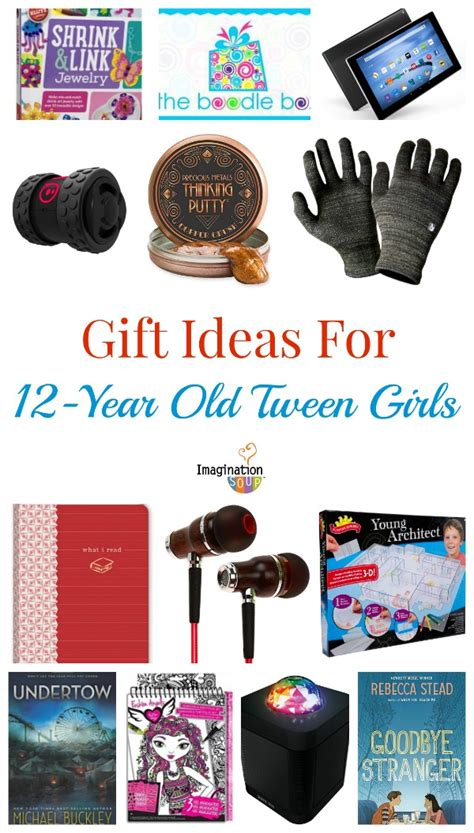 gift ideas for 11 year gifts for 12 year imagination soup