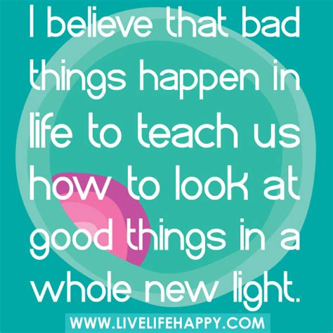8 Things To Look For In A Great by Quot I Believe That Bad Things Happen In To Teach Us How