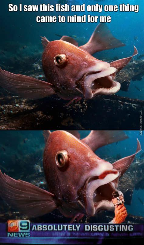 Absolutely Disgusting Meme - absolutely disgusting fish by darkspiritborameer meme center