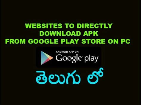 apk from play store telugu best websites to directly apk from play store on pc