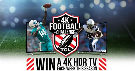 Football Sweepstakes 2017 - tcl 4k football challenge sweepstakes 2017 win a 4k hdr tv