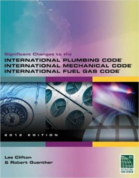 Gas Plumbing Code by Significant Changes To The International Plumbing Code