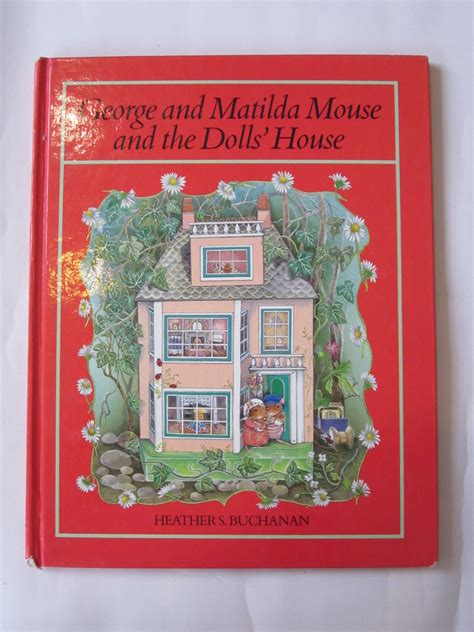 who wrote the dolls house george and matilda mouse and the dolls house written by