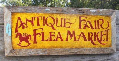 antique signs antique fair flea market sign wooden sign original