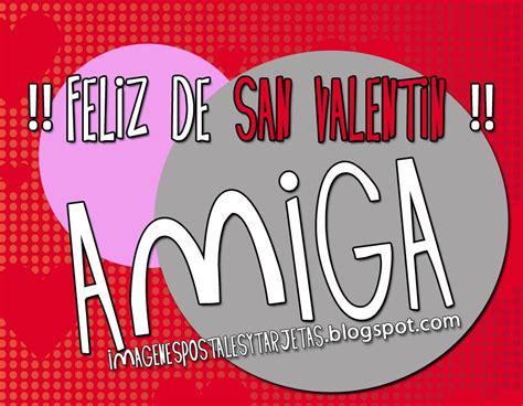 imagenes para una amiga de san valentin imagen dia de san valentin para amiga imagenes postales