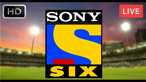 Live Sony Second india vs west indies live sonyliv of sony six channel