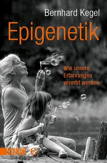 Epigenetik Bernhard Kegel 978 3 8321 8733 0 Dumont