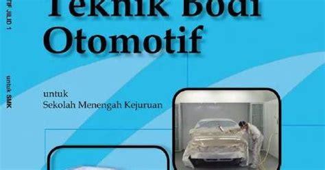 Buku Pengenalan Bodi Otomotif Tl e book quot teknik bodi otomotif jilid 1 2 3 quot free automotive learning center