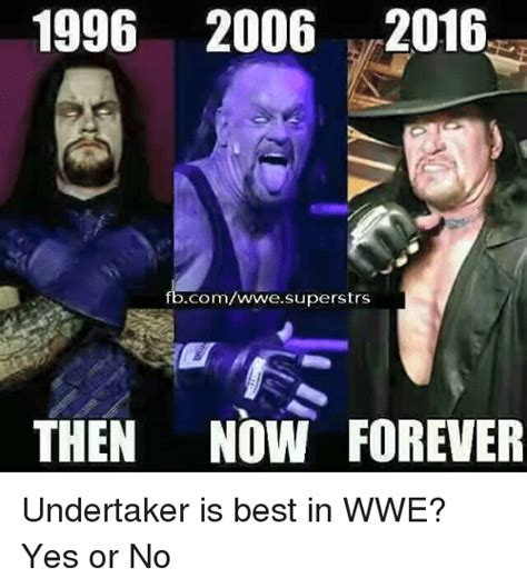 Undertaker Meme - 1996 2006 2016 fbcomwwe superstrs then now forever