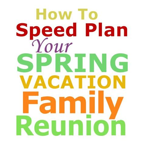 layout design for family reunion how to speed plan a spring vacation family reunion the