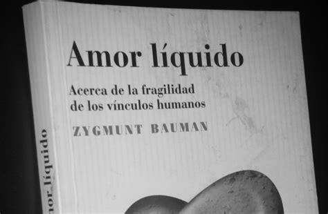amor lquido acerca zygmunt bauman quot amor l 237 quido quot acerca de la fragilidad de los v 237 nculos humanos pdf