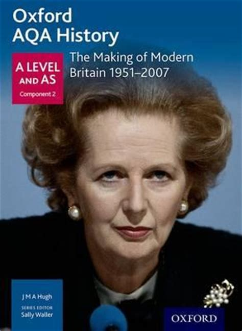 oxford aqa history for 0198370113 oxford aqa history for a level the making of modern britain 1951 2007 waller sally