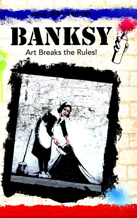 banksy art breaks the rules by bingham hettie 9780750289665 brownsbfs