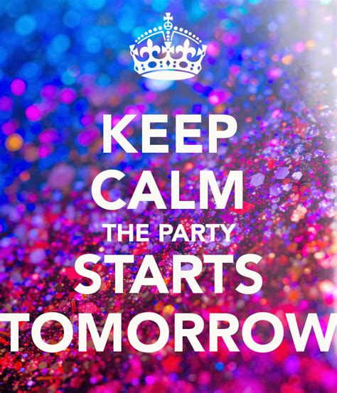 Hostess Gift Ideas by Keep Calm The Party Starts Tomorrow Poster Emily Keep